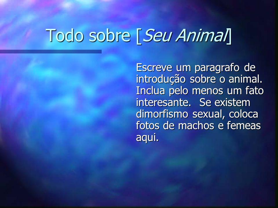 Todo sobre [Seu Animal]